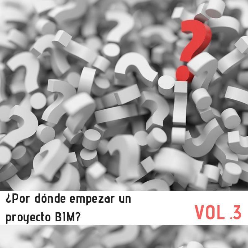 ¿Por dónde empezar un proyecto BIM-3