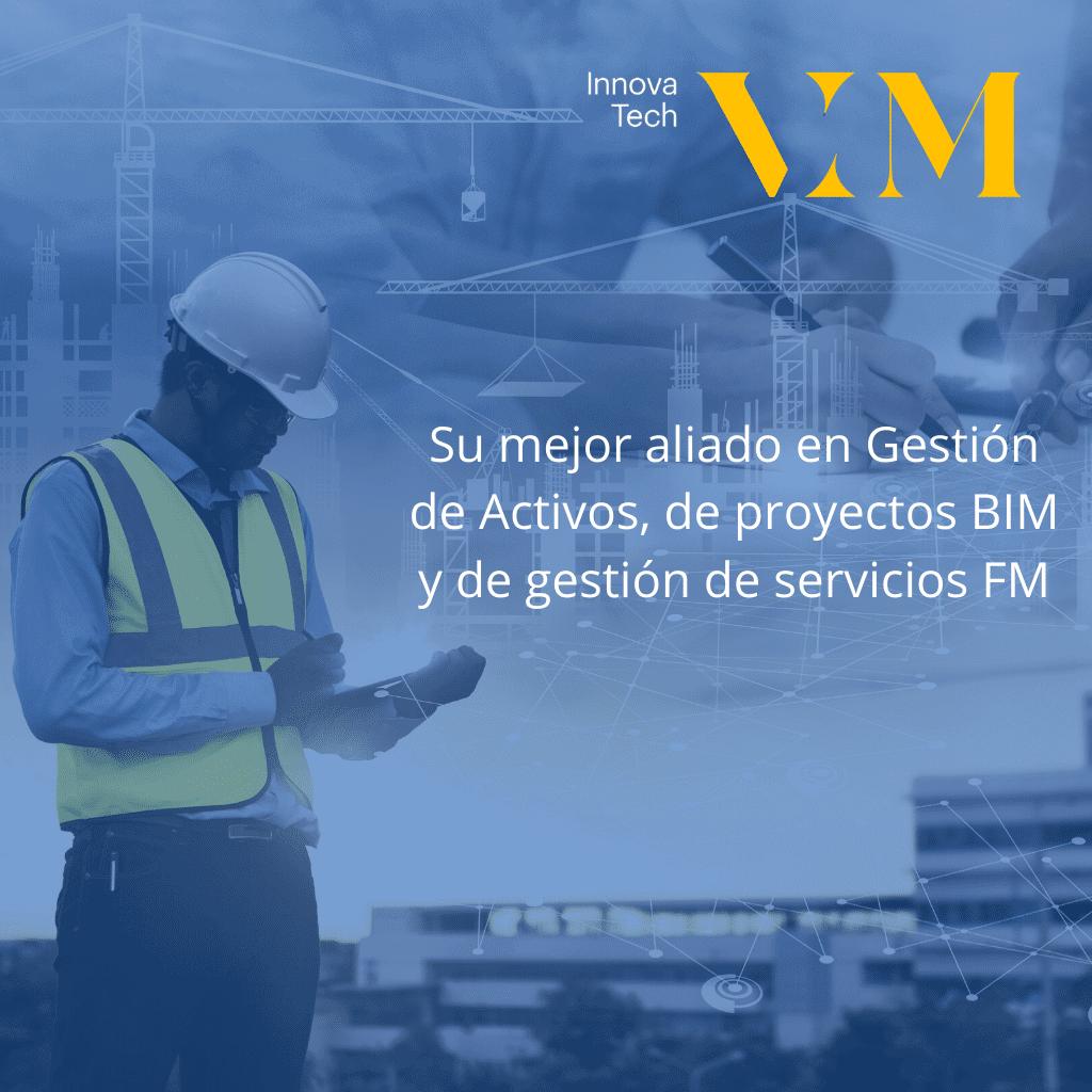 Su mejor aliado en Gestion de Activos de proyectos BIM y de gestion de servicios FM